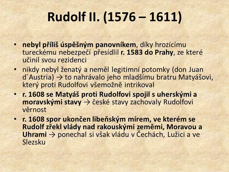 Rudolf II. (1576 – 1611)