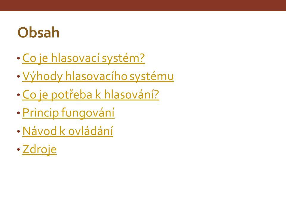 Obsah Co je hlasovací systém Výhody hlasovacího systému