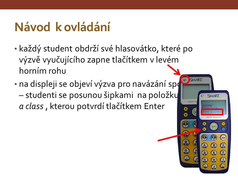 Návod k ovládání každý student obdrží své hlasovátko, které po výzvě vyučujícího zapne tlačítkem v levém horním rohu.