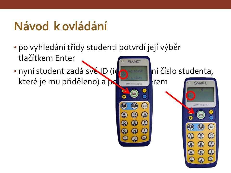 Návod k ovládání po vyhledání třídy studenti potvrdí její výběr tlačítkem Enter.