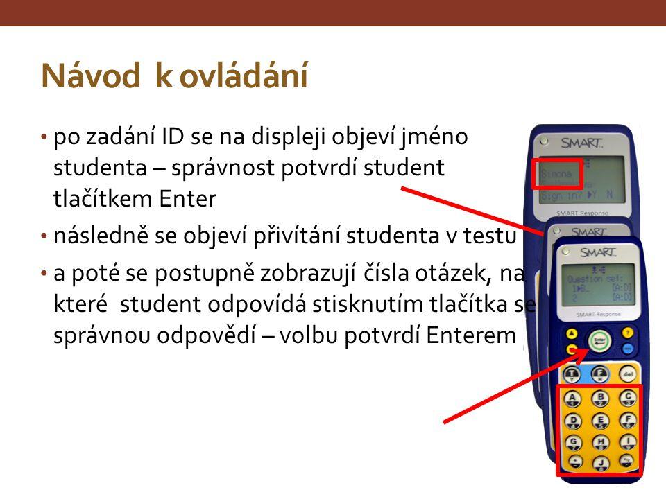 Návod k ovládání po zadání ID se na displeji objeví jméno studenta – správnost potvrdí student tlačítkem Enter.
