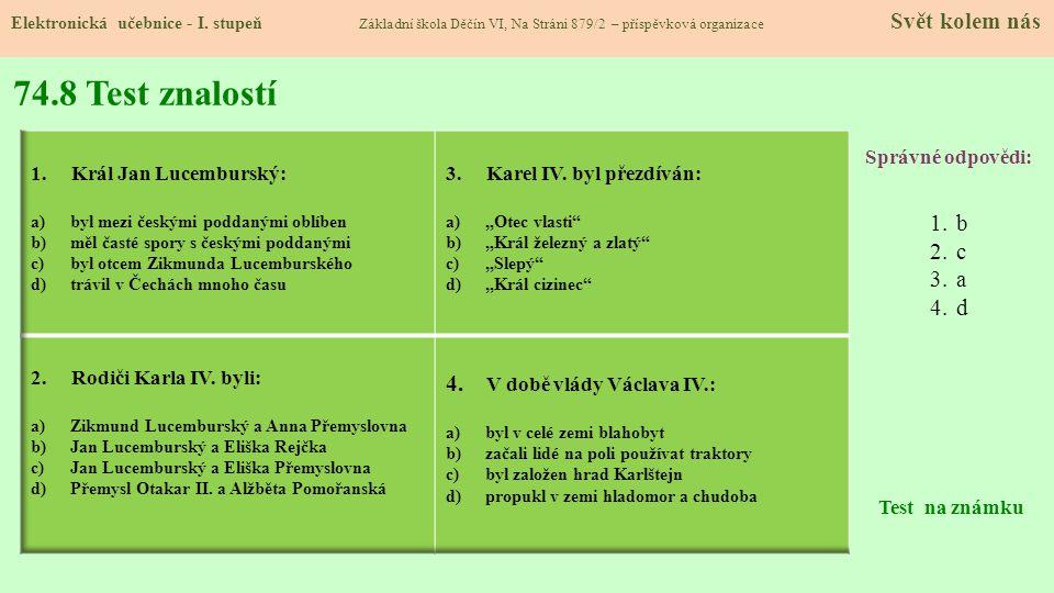 74.8 Test znalostí 4. V době vlády Václava IV.: b c a d