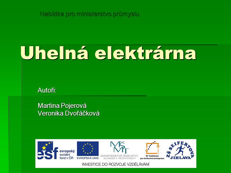 Autoři: Martina Pojerová Veronika Dvořáčková