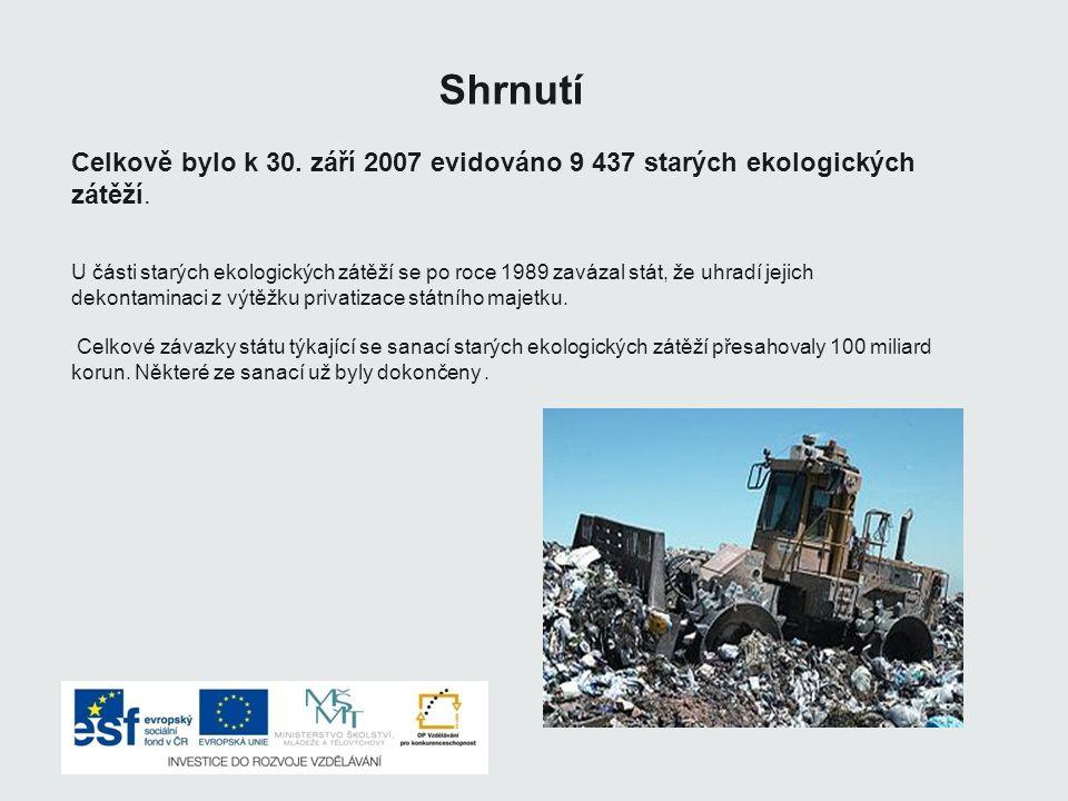 Shrnutí Celkově bylo k 30. září 2007 evidováno 9 437 starých ekologických zátěží.
