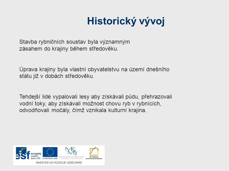 Historický vývoj Stavba rybničních soustav byla významným
