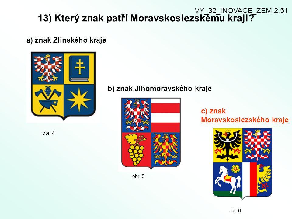 13) Který znak patří Moravskoslezskému kraji