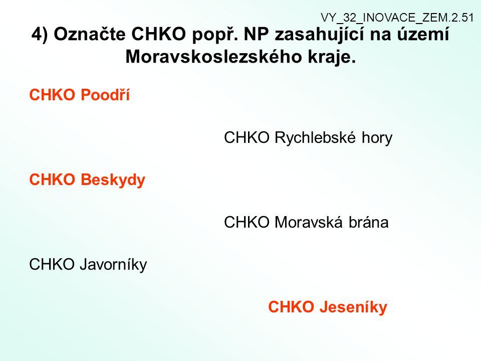 4) Označte CHKO popř. NP zasahující na území Moravskoslezského kraje.