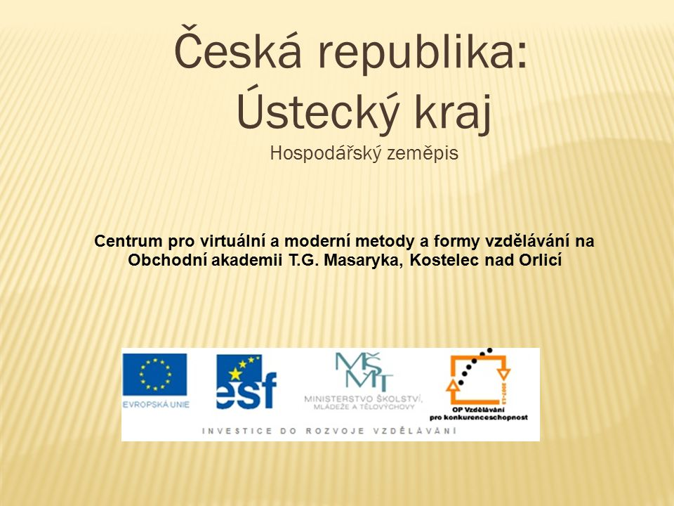 Česká republika: Ústecký kraj Hospodářský zeměpis