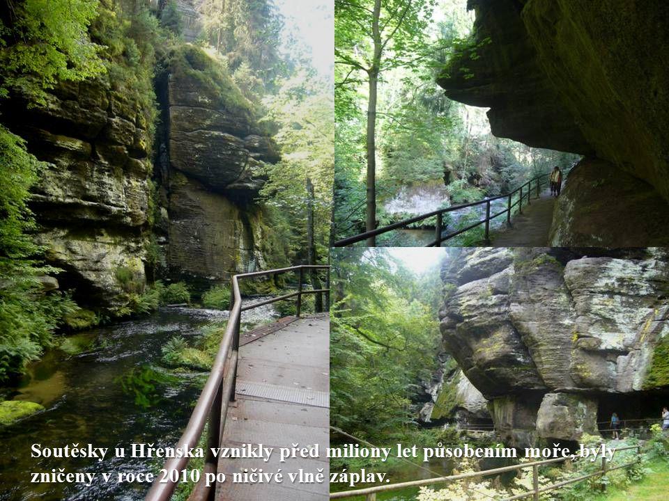 Soutěsky u Hřenska vznikly před miliony let působením moře, byly zničeny v roce 2010 po ničivé vlně záplav.