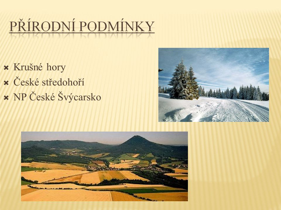 Krušné hory České středohoří NP České Švýcarsko