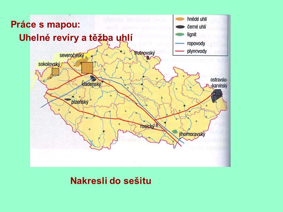 Práce s mapou: Uhelné revíry a těžba uhlí Nakresli do sešitu
