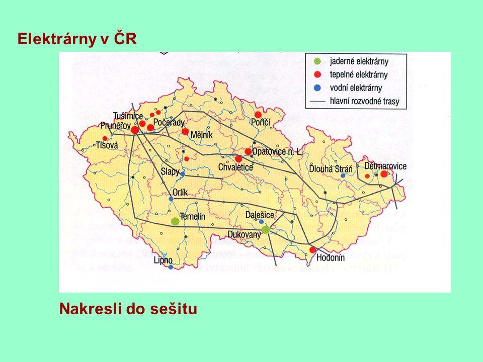 Elektrárny v ČR Nakresli do sešitu