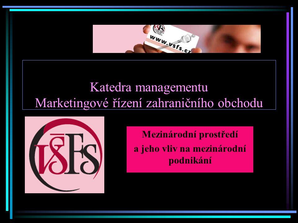 Katedra managementu Marketingové řízení zahraničního obchodu