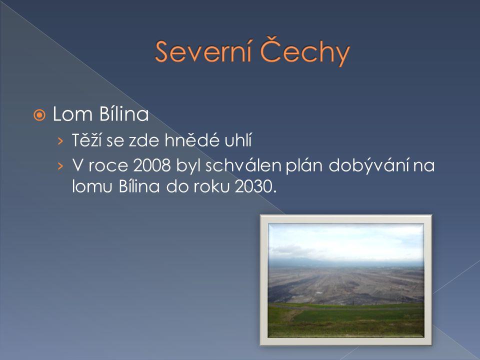Severní Čechy Lom Bílina Těží se zde hnědé uhlí