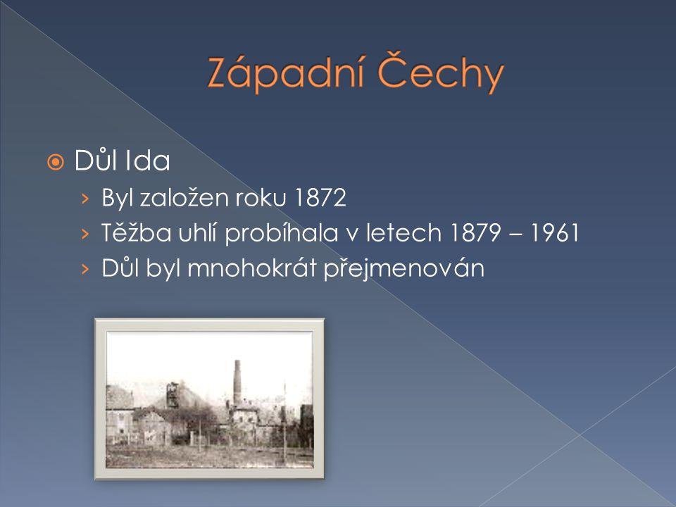 Západní Čechy Důl Ida Byl založen roku 1872