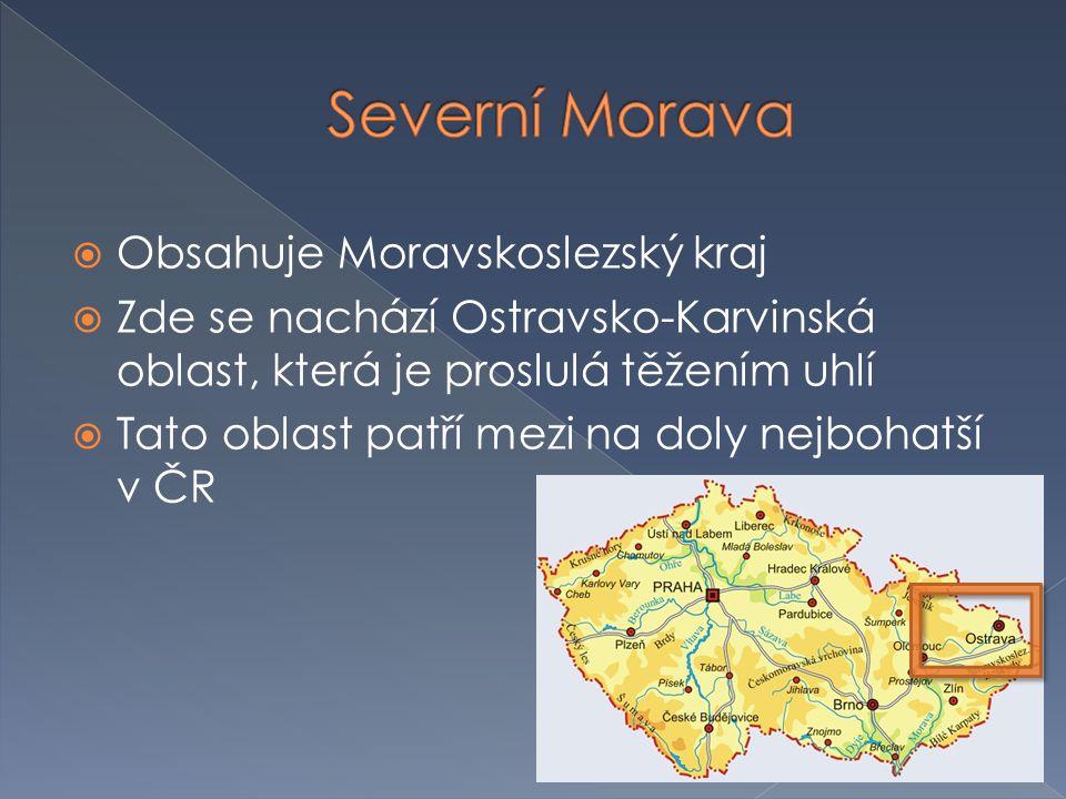 Severní Morava Obsahuje Moravskoslezský kraj