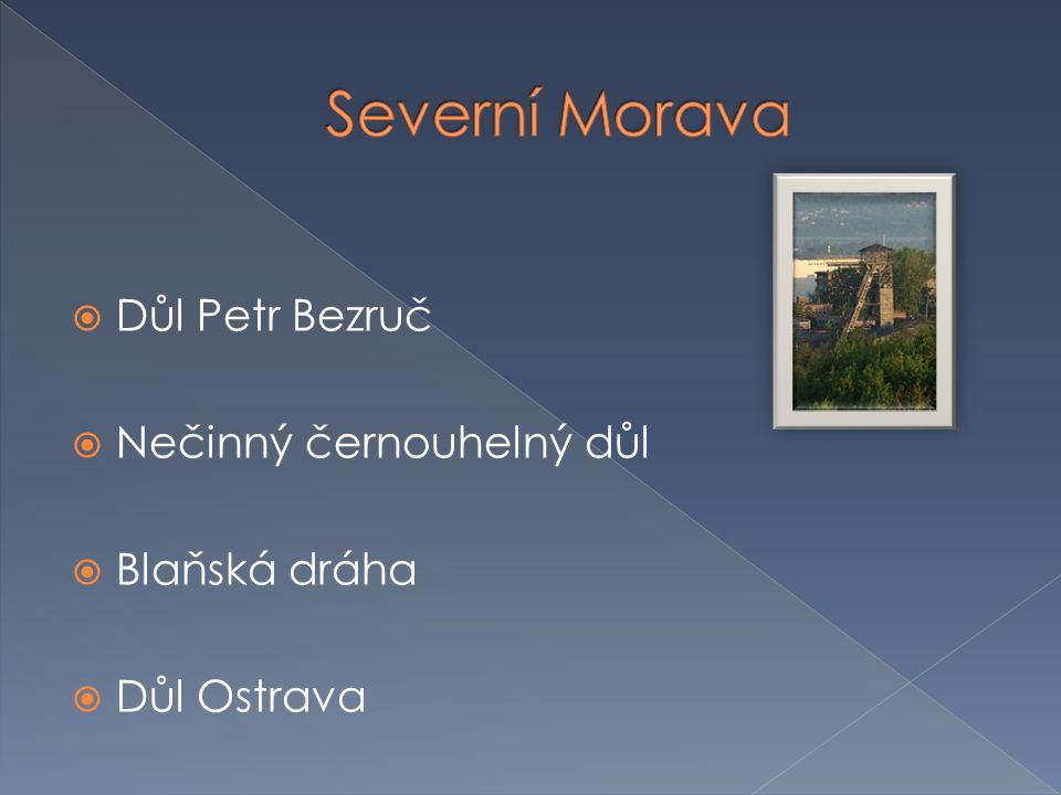 Severní Morava Důl Petr Bezruč Nečinný černouhelný důl Blaňská dráha