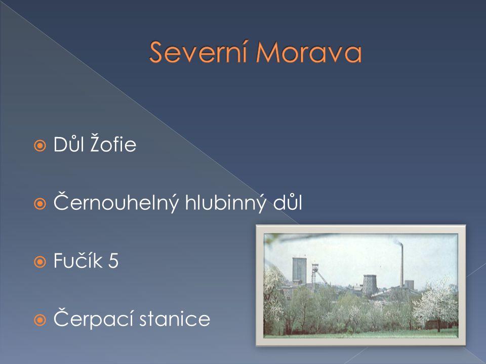 Severní Morava Důl Žofie Černouhelný hlubinný důl Fučík 5