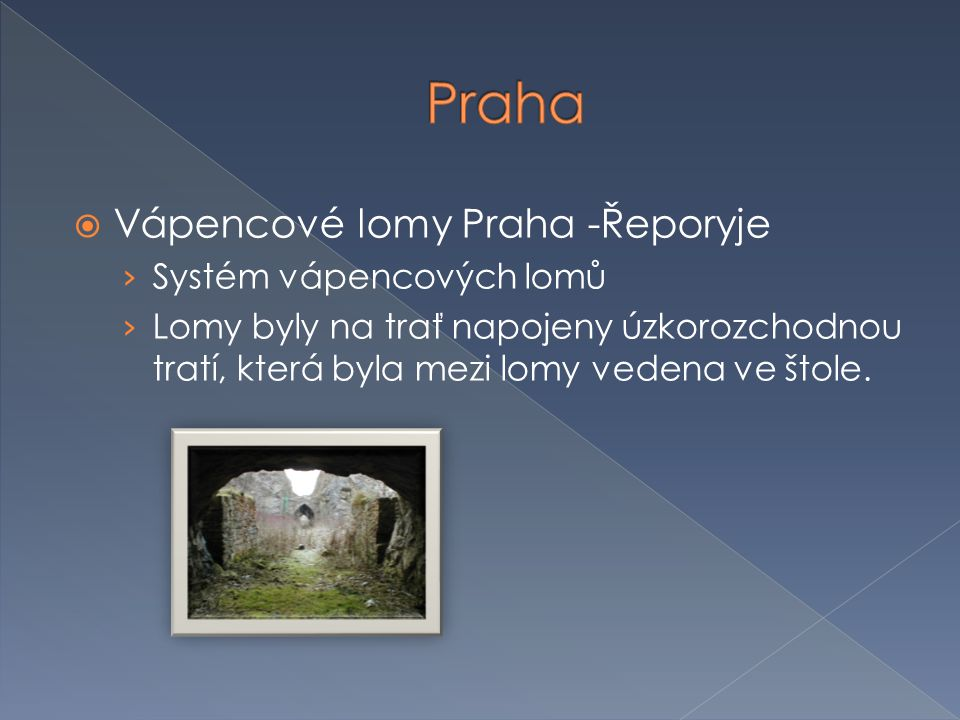 Praha Vápencové lomy Praha -Řeporyje Systém vápencových lomů