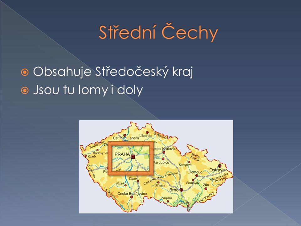 Střední Čechy Obsahuje Středočeský kraj Jsou tu lomy i doly