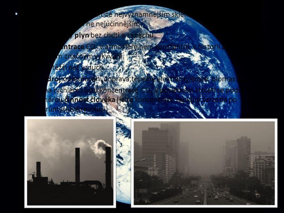 CO2 – Oxid uhličitý je určitě nejvýznamnějším skleníkovým plynem, ale ne jediným a ani ne nejúčinnějším.