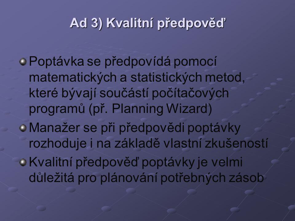 Ad 3) Kvalitní předpověď