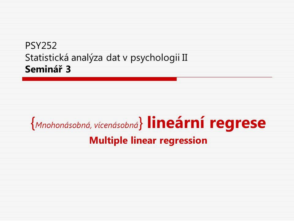 PSY252 Statistická analýza dat v psychologii II Seminář 3