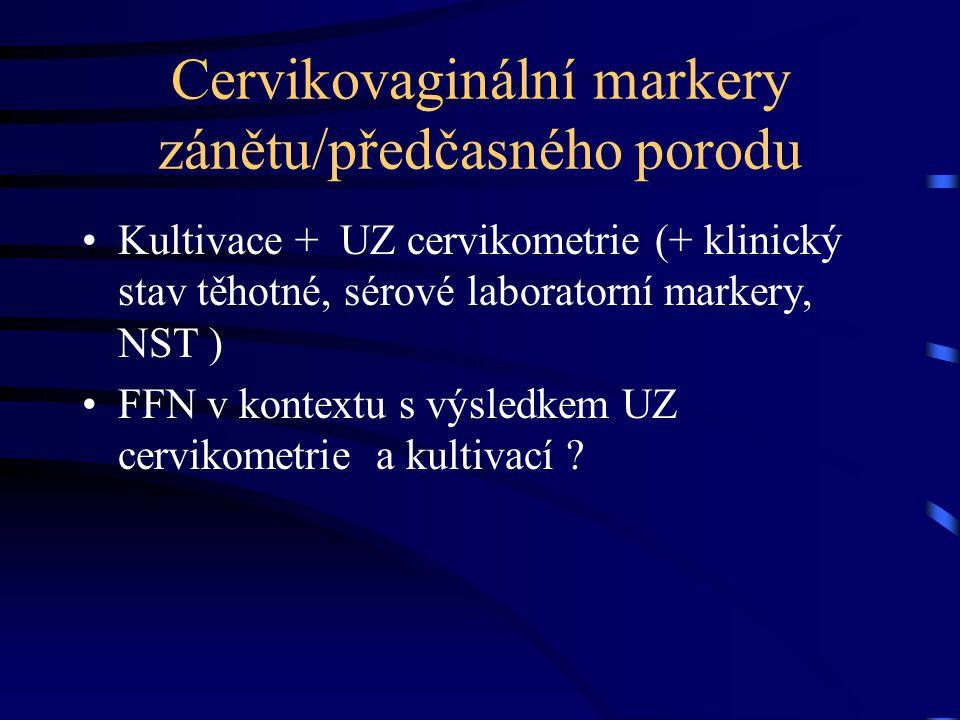 Cervikovaginální markery zánětu/předčasného porodu