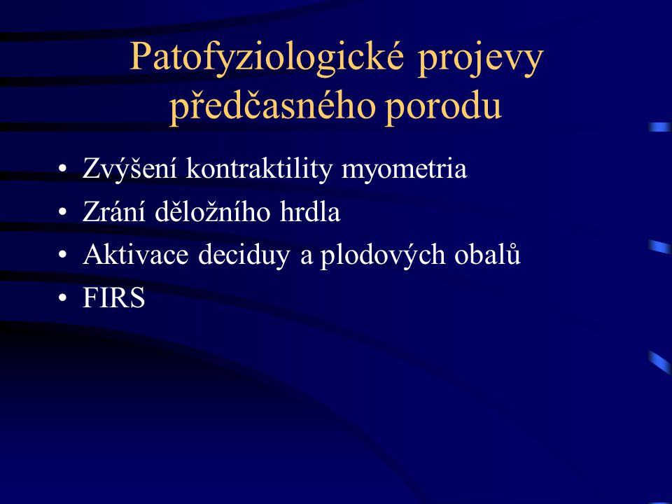 Patofyziologické projevy předčasného porodu