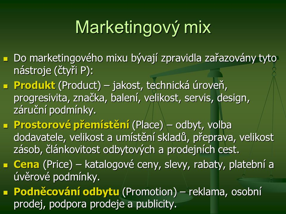 Marketingový mix Do marketingového mixu bývají zpravidla zařazovány tyto nástroje (čtyři P):