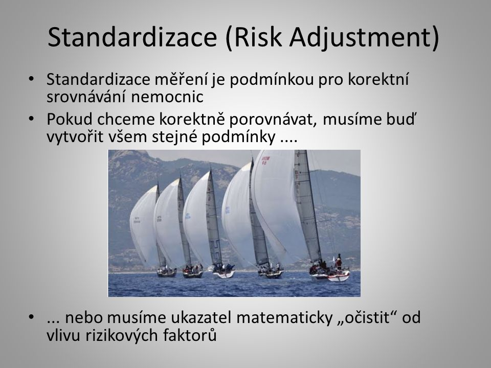 Standardizace (Risk Adjustment)