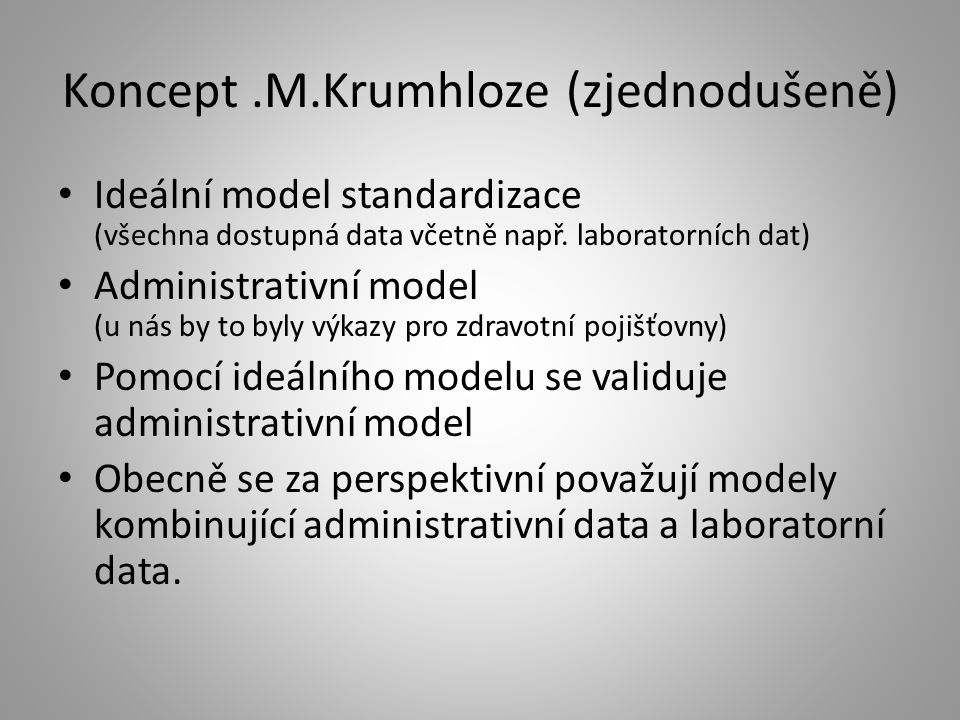 Koncept .M.Krumhloze (zjednodušeně)