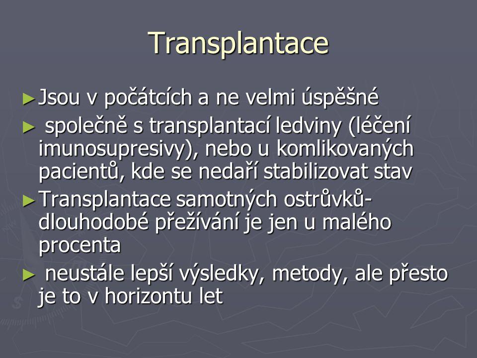 Transplantace Jsou v počátcích a ne velmi úspěšné