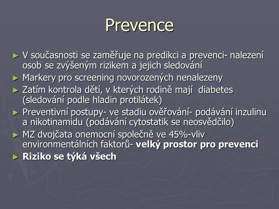 Prevence V současnosti se zaměřuje na predikci a prevenci- nalezení osob se zvýšeným rizikem a jejich sledování.