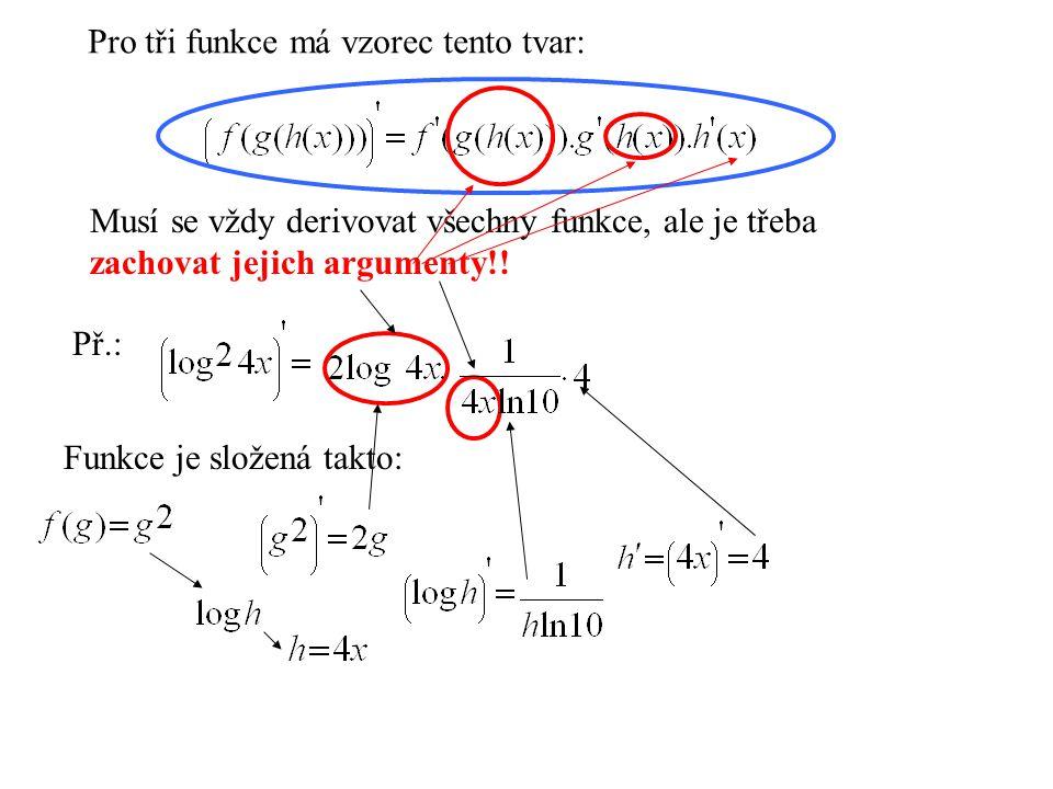 Pro tři funkce má vzorec tento tvar: