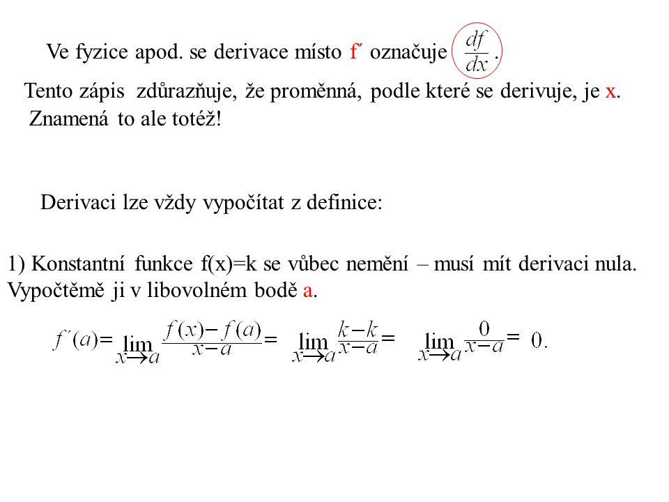 Ve fyzice apod. se derivace místo f´ označuje .