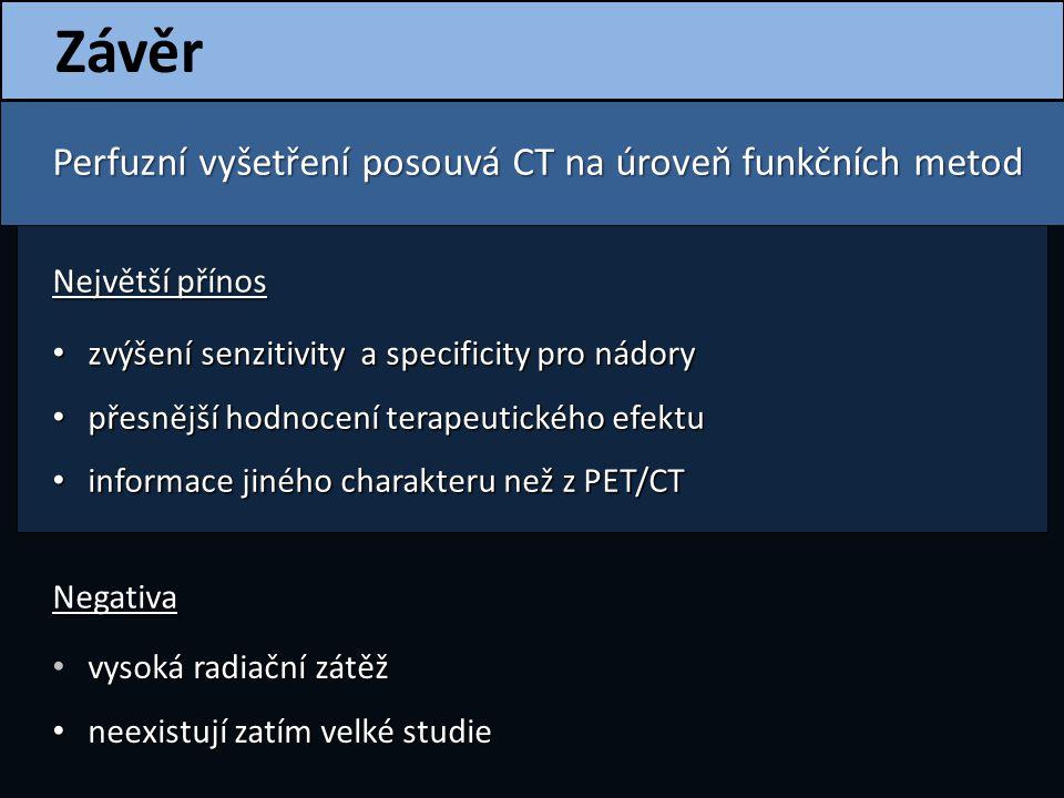 Závěr Perfuzní vyšetření posouvá CT na úroveň funkčních metod
