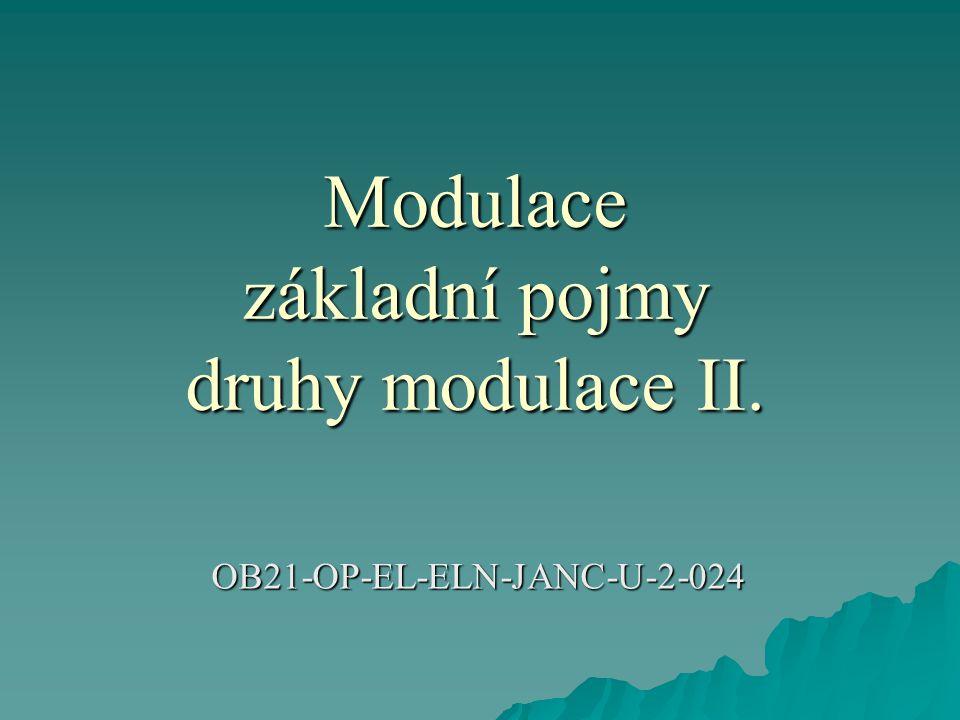 Modulace základní pojmy druhy modulace II.