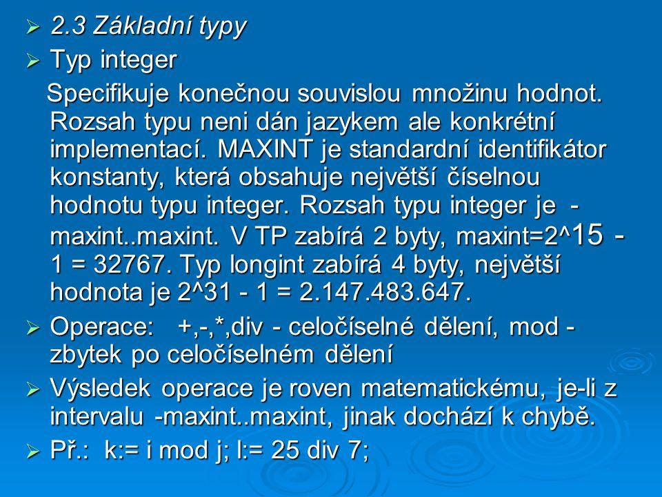 2.3 Základní typy Typ integer.