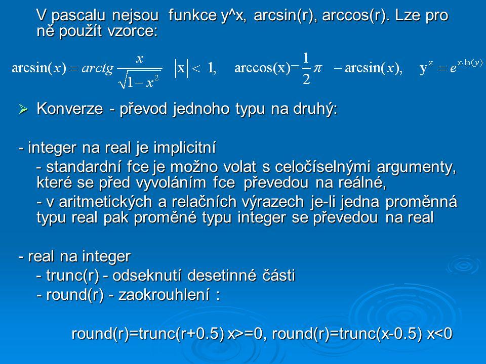 V pascalu nejsou funkce y^x, arcsin(r), arccos(r)