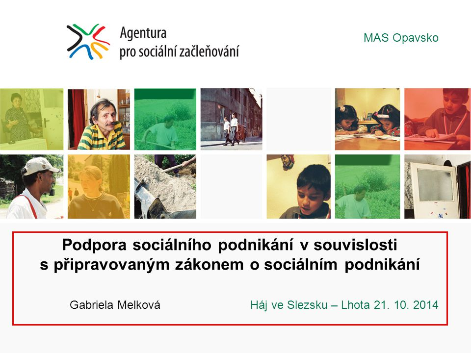 MAS Opavsko Podpora sociálního podnikání v souvislosti s připravovaným zákonem o sociálním podnikání.