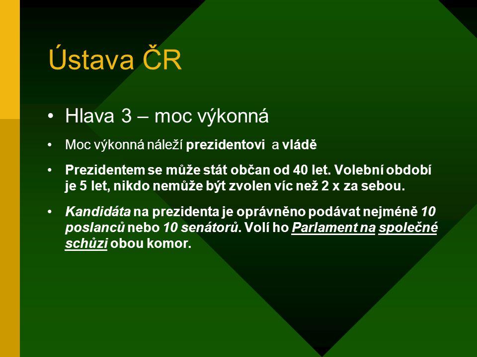 Ústava ČR Hlava 3 – moc výkonná