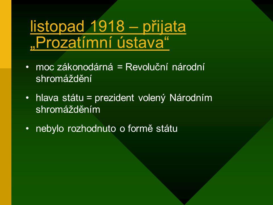 """listopad 1918 – přijata """"Prozatímní ústava"""