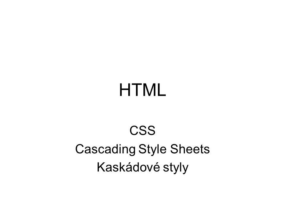 CSS Cascading Style Sheets Kaskádové styly