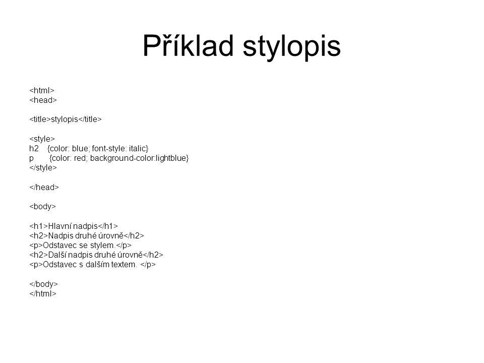 Příklad stylopis <html> <head>