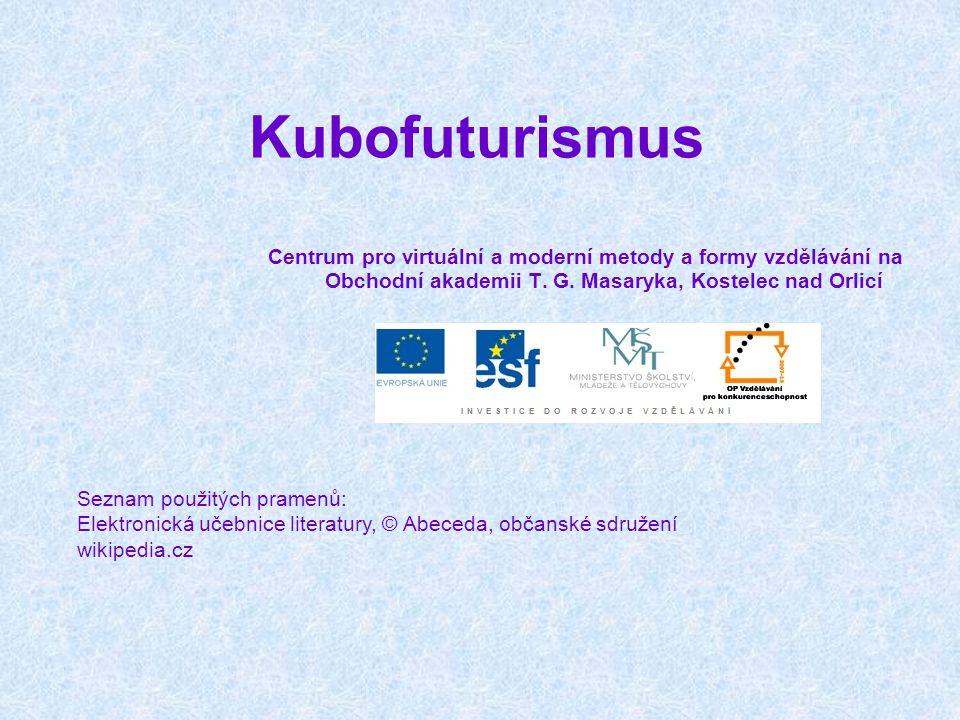 Kubofuturismus Centrum pro virtuální a moderní metody a formy vzdělávání na Obchodní akademii T. G. Masaryka, Kostelec nad Orlicí.