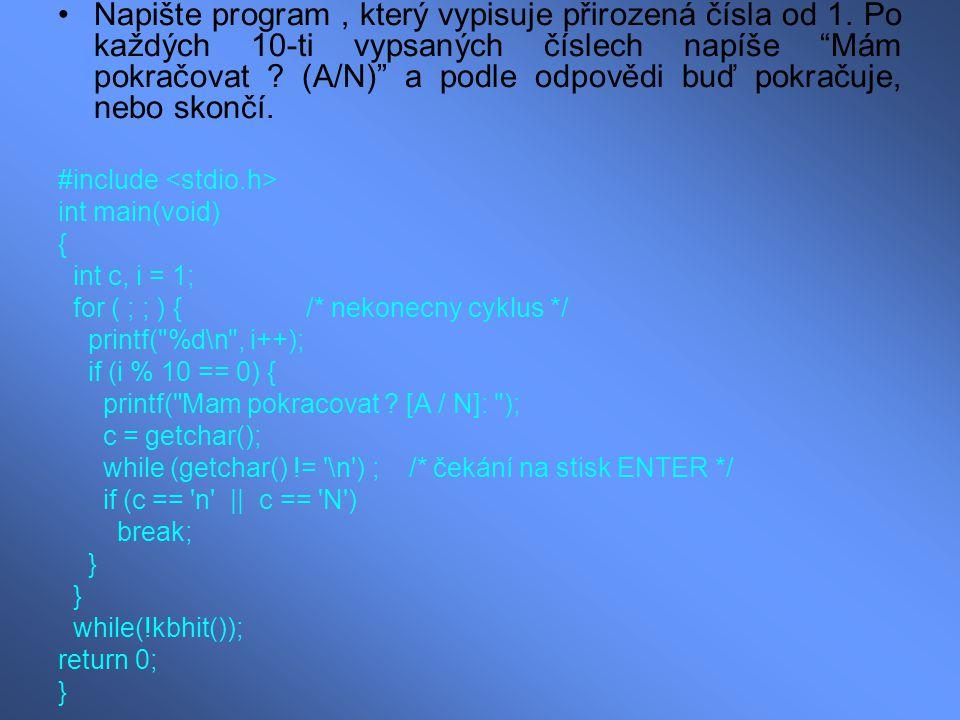 Napište program , který vypisuje přirozená čísla od 1