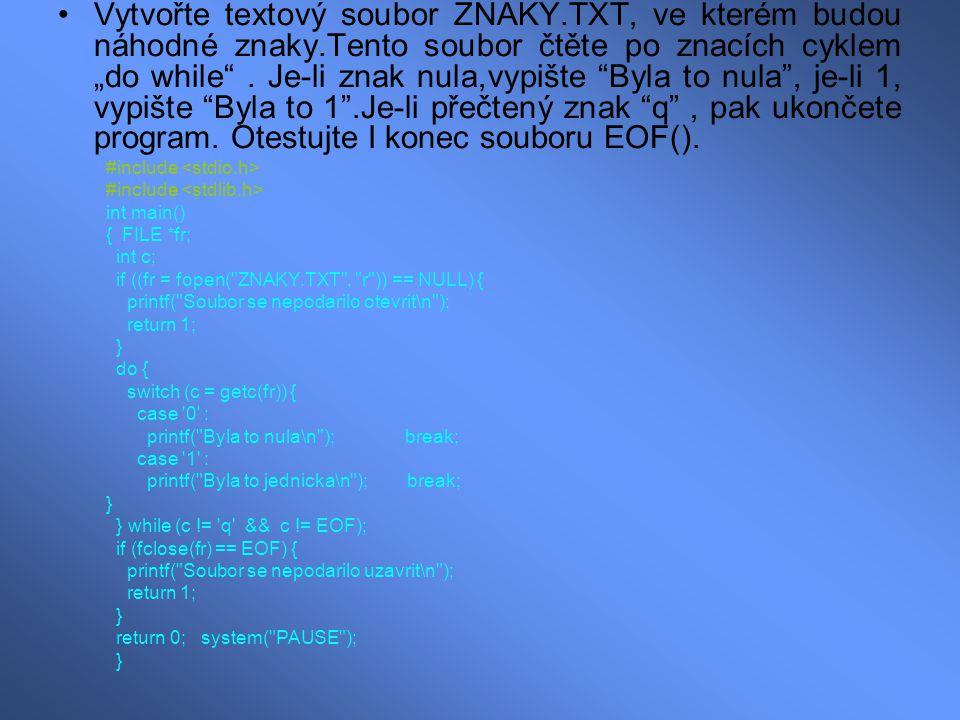 Vytvořte textový soubor ZNAKY. TXT, ve kterém budou náhodné znaky