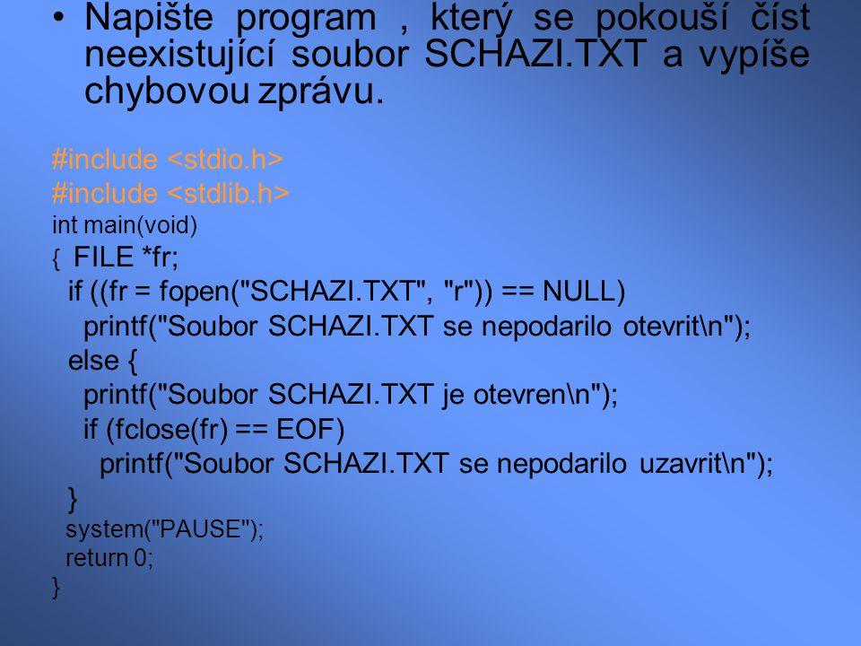 Napište program , který se pokouší číst neexistující soubor SCHAZI