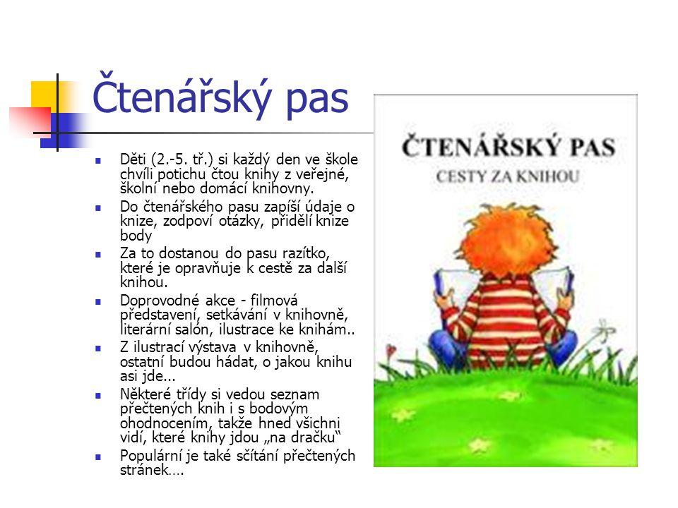 Čtenářský pas Děti (2.-5. tř.) si každý den ve škole chvíli potichu čtou knihy z veřejné, školní nebo domácí knihovny.